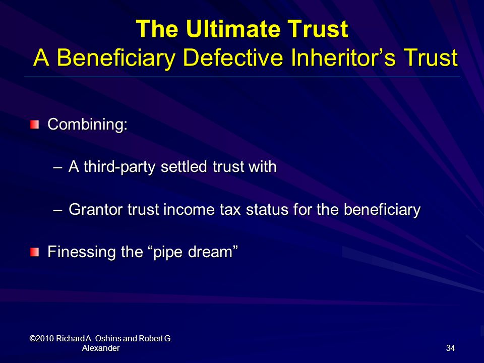 The Ultimate Trust A Beneficiary Defective Inheritor's Trust