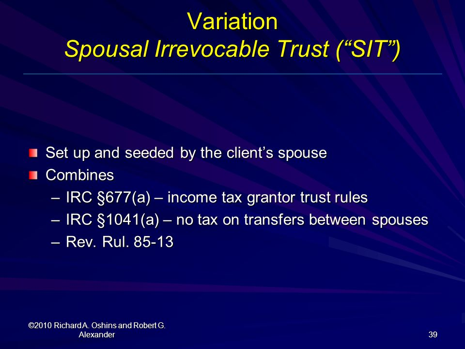 Variation Spousal Irrevocable Trust ( SIT )