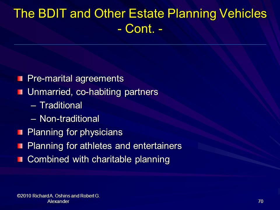 The BDIT and Other Estate Planning Vehicles - Cont. -