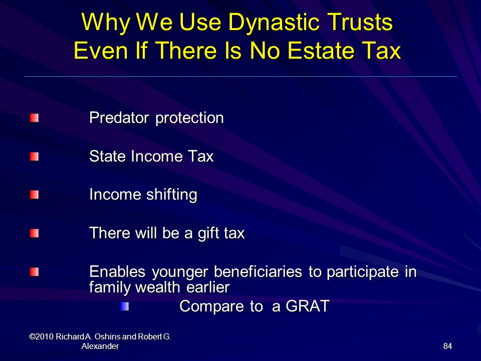 Why We Use Dynastic Trusts Even If There Is No Estate Tax