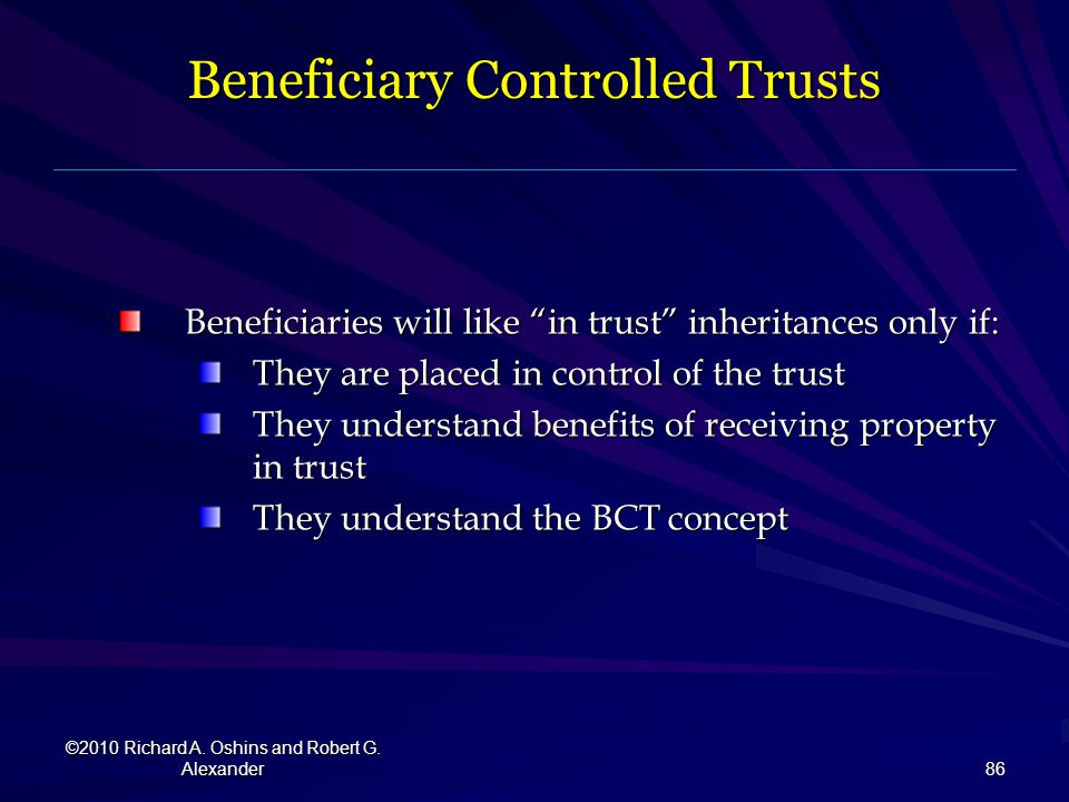 Beneficiary Controlled Trusts