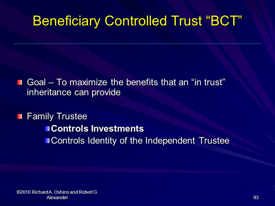 Beneficiary Controlled Trust BCT