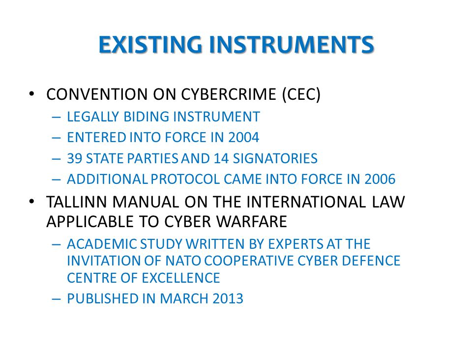EXISTING INSTRUMENTS CONVENTION ON CYBERCRIME (CEC)
