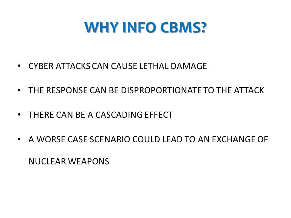 WHY INFO CBMS CYBER ATTACKS CAN CAUSE LETHAL DAMAGE