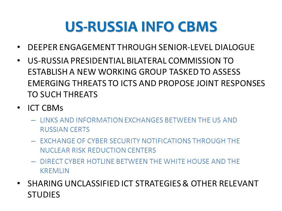 US-RUSSIA INFO CBMS DEEPER ENGAGEMENT THROUGH SENIOR-LEVEL DIALOGUE