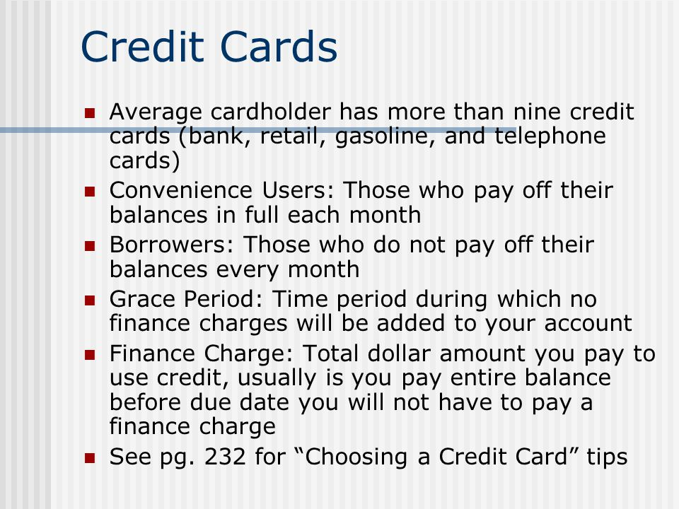 Credit Cards Average cardholder has more than nine credit cards (bank, retail, gasoline, and telephone cards)