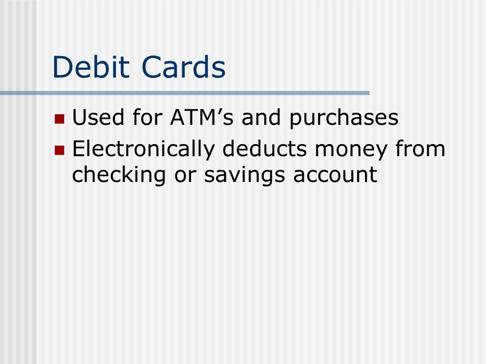 Debit Cards Used for ATM's and purchases