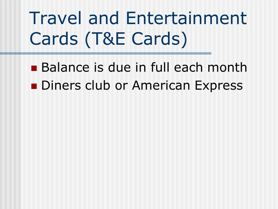 Travel and Entertainment Cards (T&E Cards)