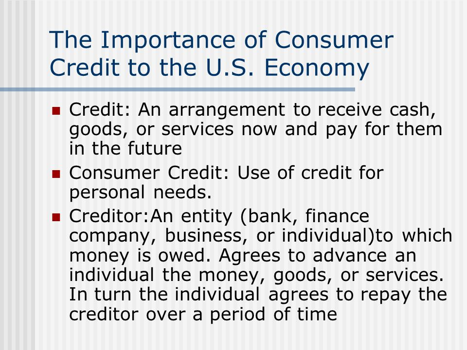The Importance of Consumer Credit to the U.S. Economy