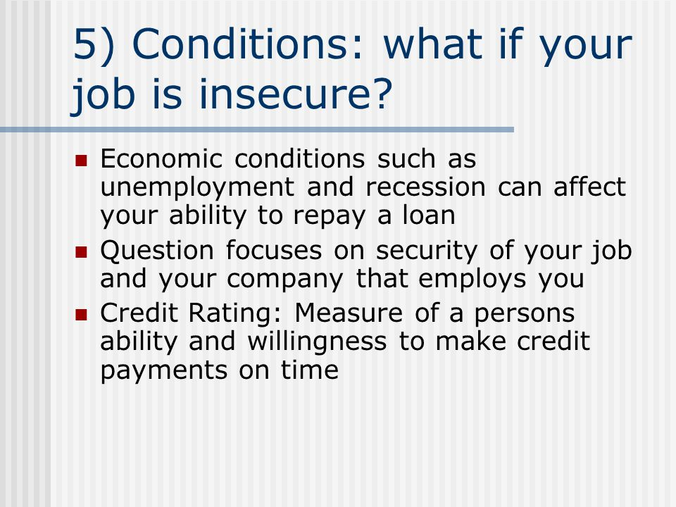 5) Conditions: what if your job is insecure