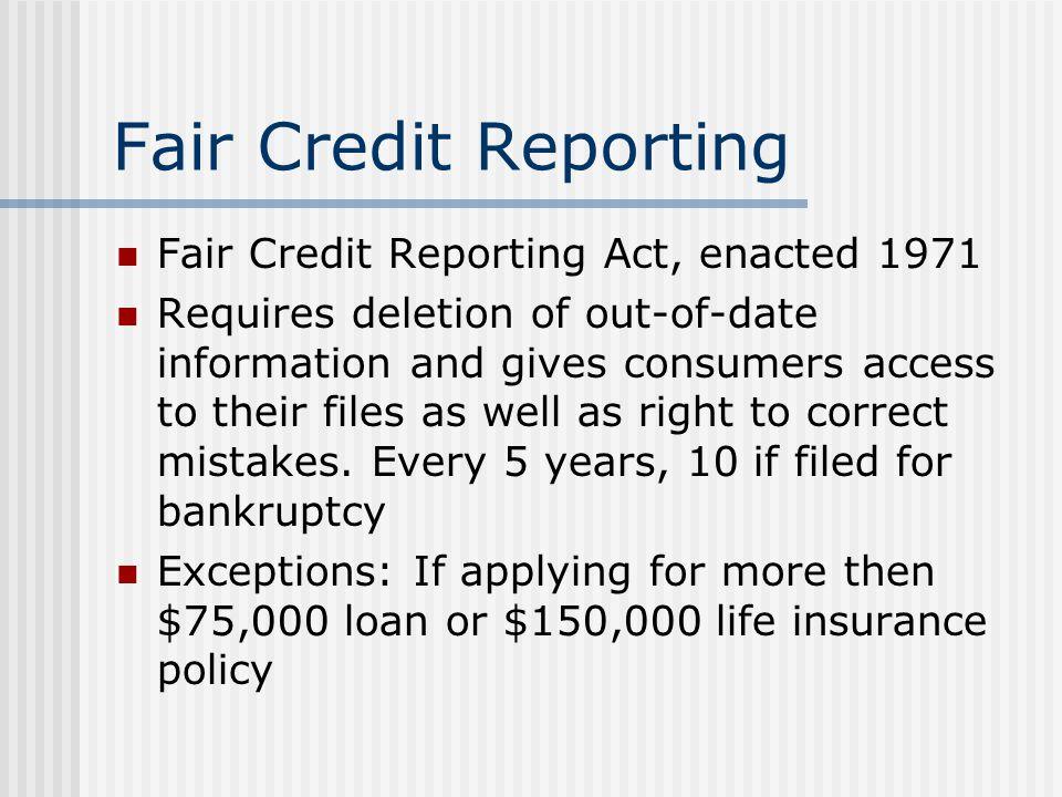 Fair Credit Reporting Fair Credit Reporting Act, enacted 1971