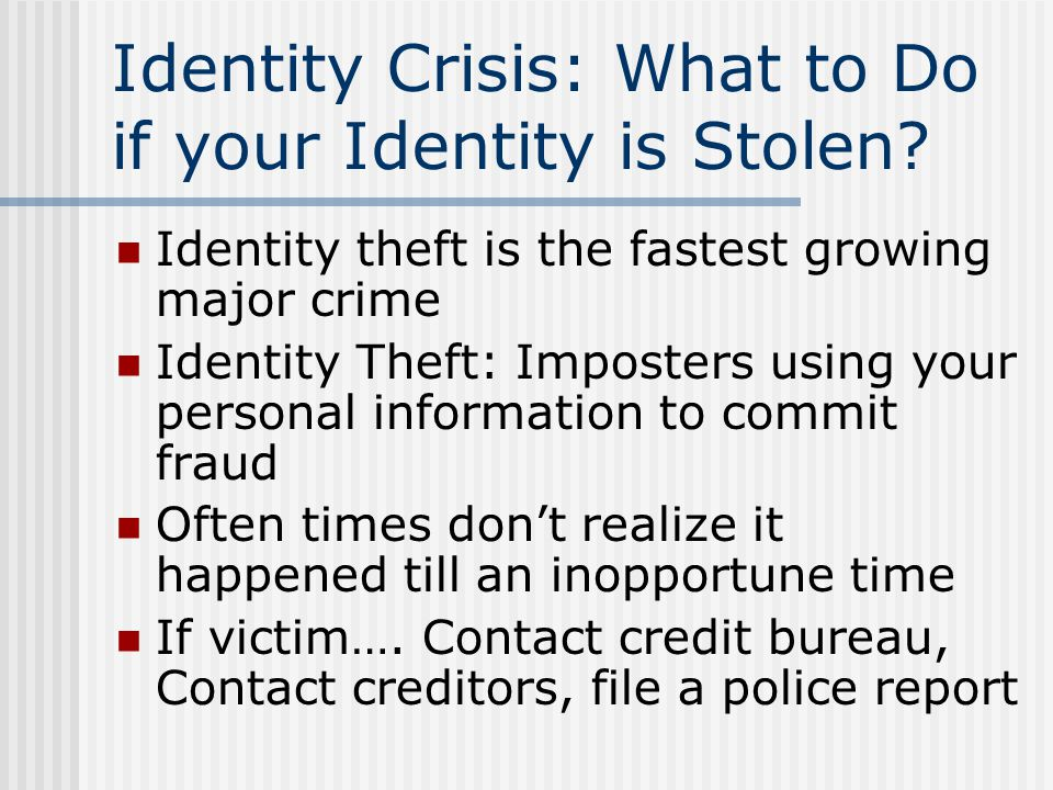 Identity Crisis: What to Do if your Identity is Stolen