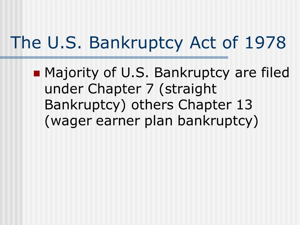 The U.S. Bankruptcy Act of 1978