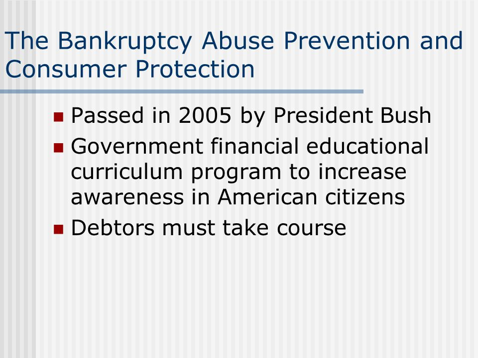 The Bankruptcy Abuse Prevention and Consumer Protection