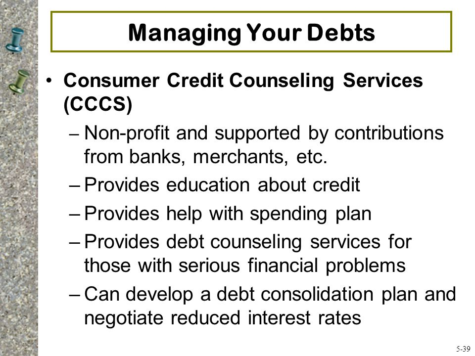 Managing Your Debts Consumer Credit Counseling Services (CCCS)