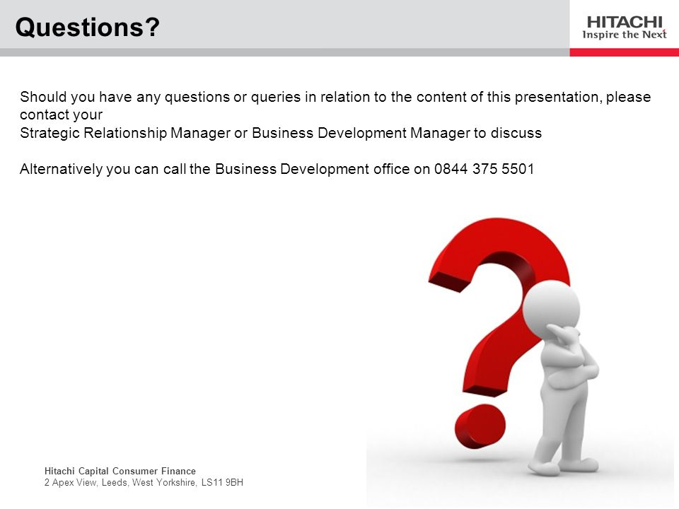Questions Should you have any questions or queries in relation to the content of this presentation, please contact your.