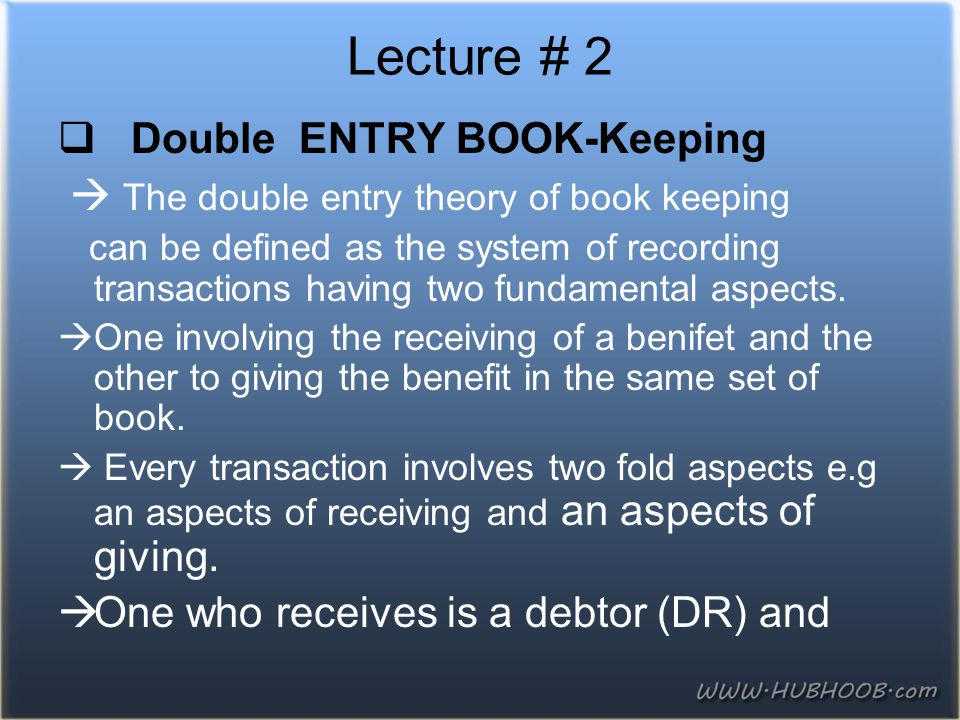 Lecture # 2 Double ENTRY BOOK-Keeping