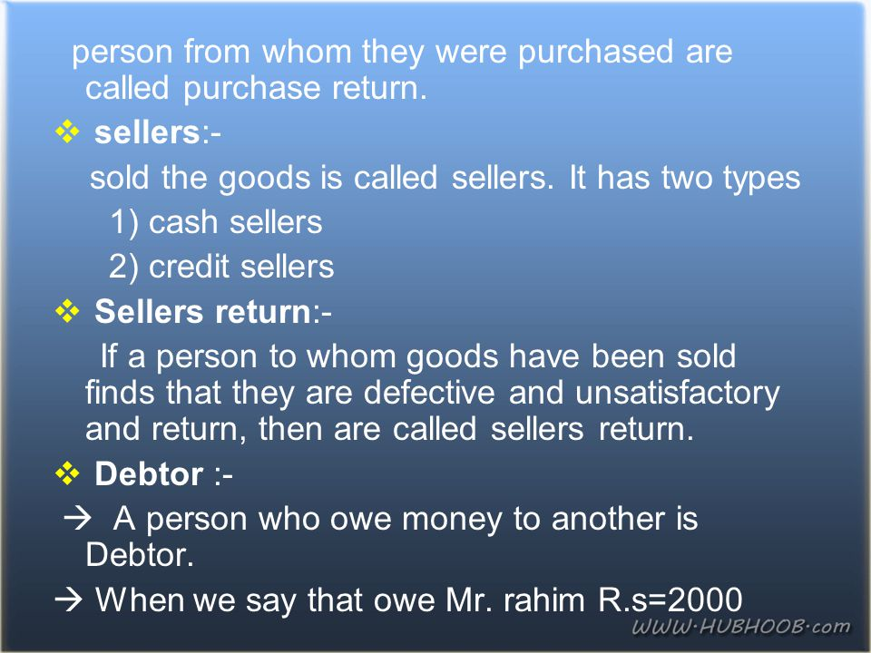 person from whom they were purchased are called purchase return.