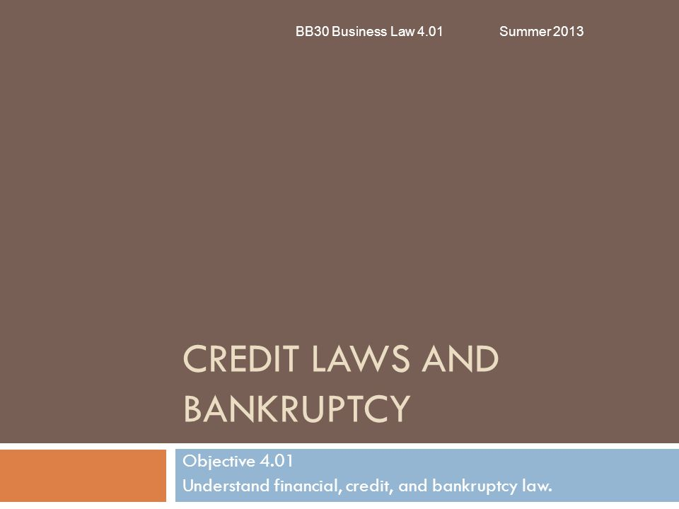 Credit Laws and Bankruptcy