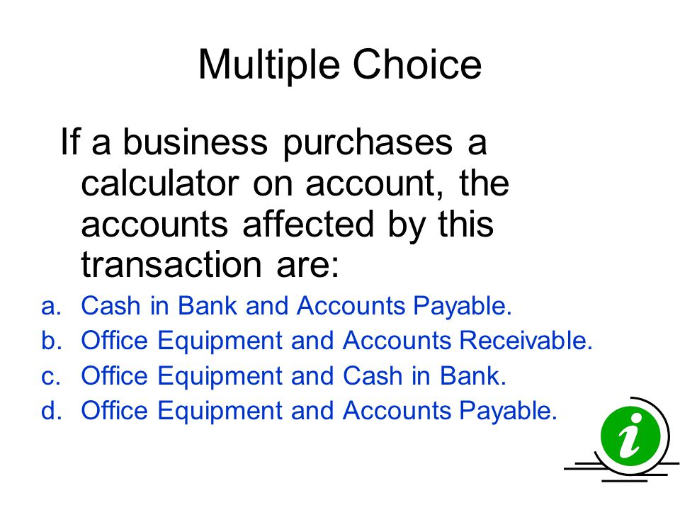 Multiple Choice Cash in Bank and Accounts Payable.