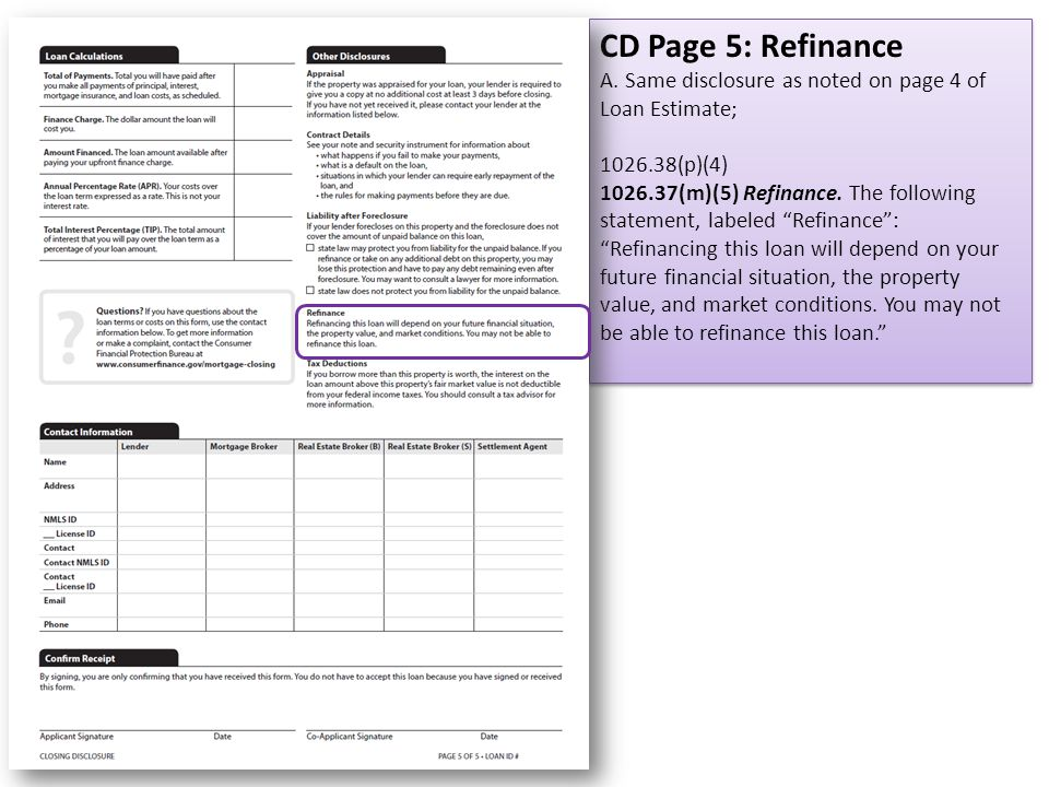 CD Page 5: Refinance A. Same disclosure as noted on page 4 of Loan Estimate; 1026.38(p)(4)