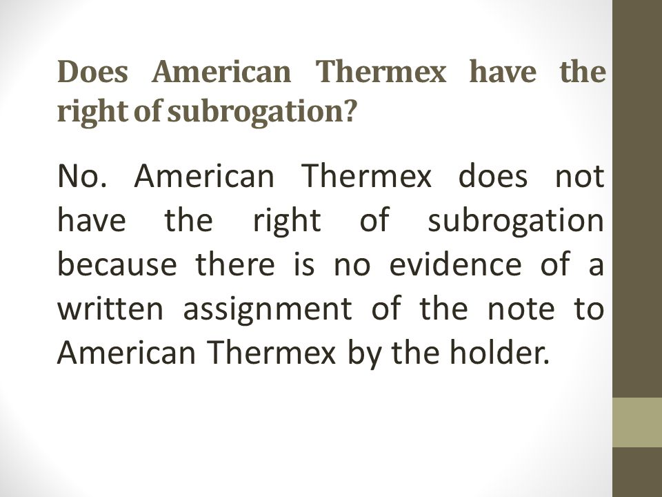Does American Thermex have the right of subrogation