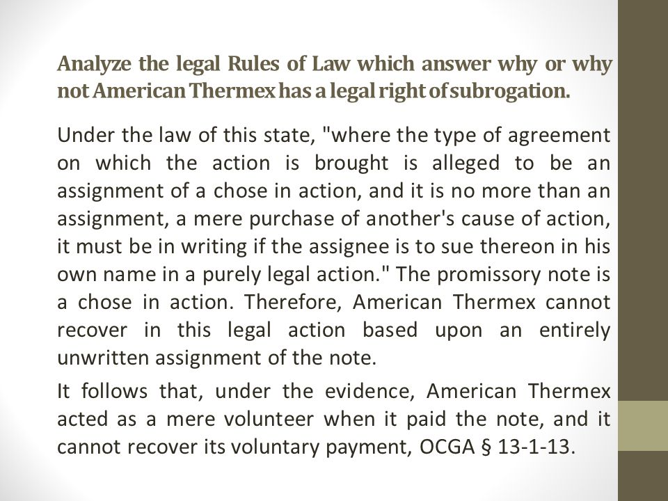 Analyze the legal Rules of Law which answer why or why not American Thermex has a legal right of subrogation.