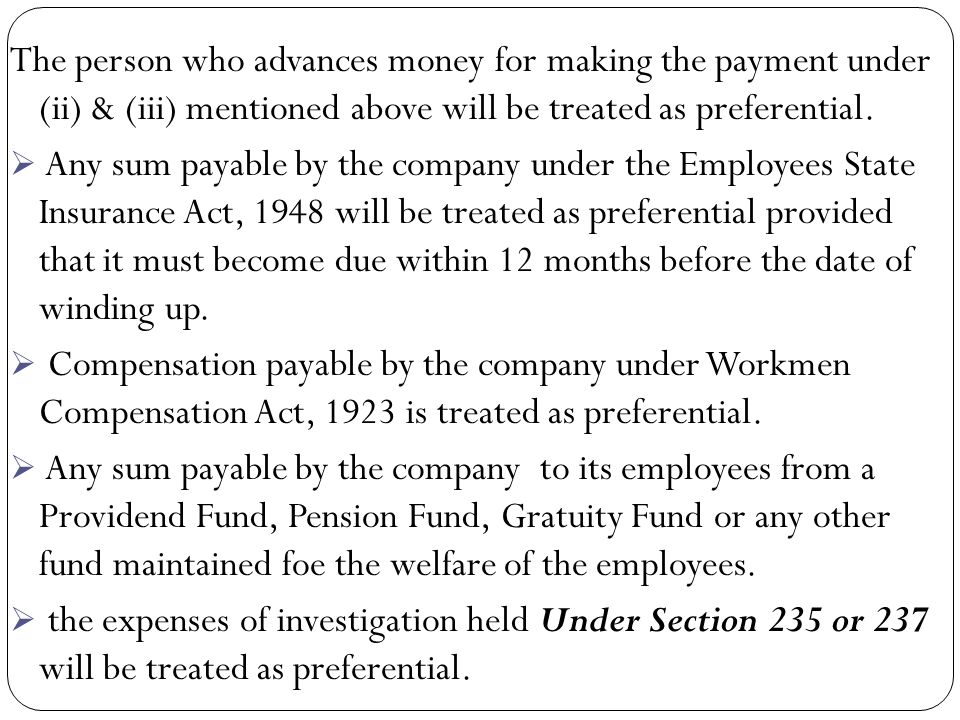 The person who advances money for making the payment under (ii) & (iii) mentioned above will be treated as preferential.