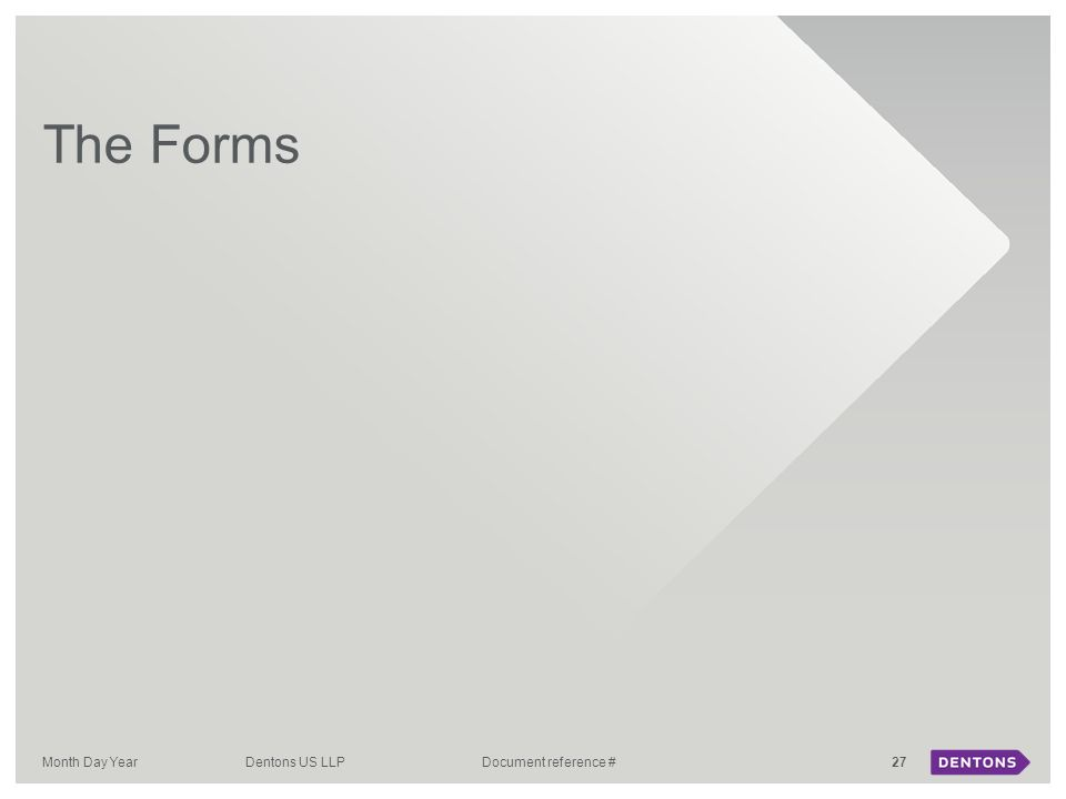 The Forms Month Day Year Dentons US LLP Document reference #