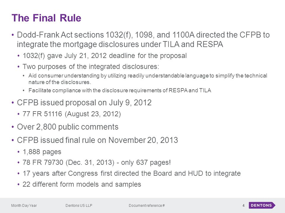 The Final Rule Dodd-Frank Act sections 1032(f), 1098, and 1100A directed the CFPB to integrate the mortgage disclosures under TILA and RESPA.