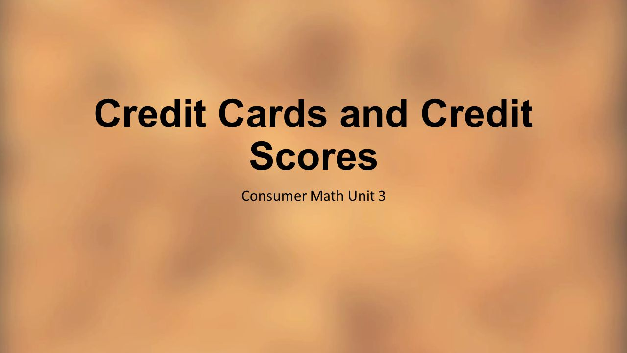 Credit Cards and Credit Scores