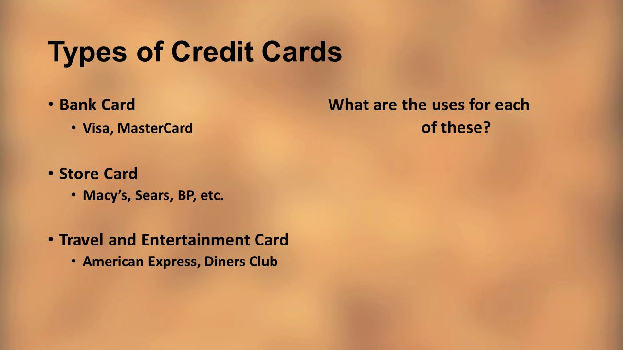 Types of Credit Cards Bank Card What are the uses for each Store Card
