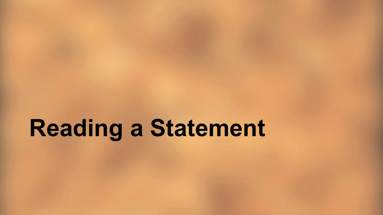 Reading a Statement