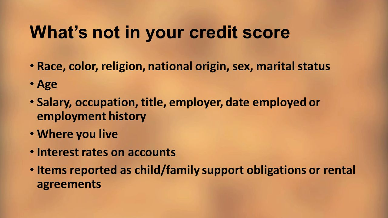 What's not in your credit score