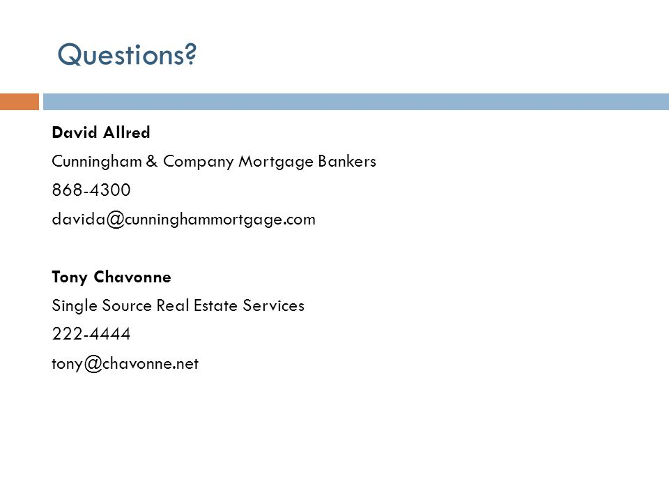 Questions David Allred Cunningham & Company Mortgage Bankers 868-4300