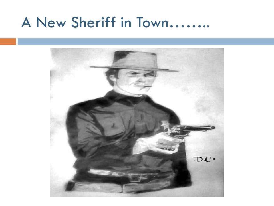 A New Sheriff in Town……..