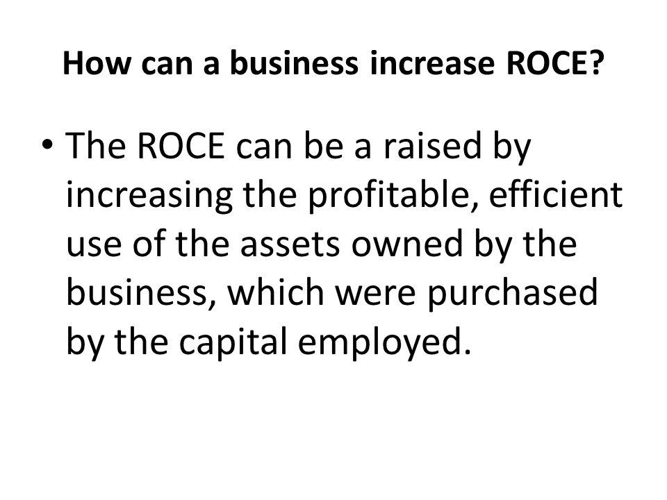 How can a business increase ROCE