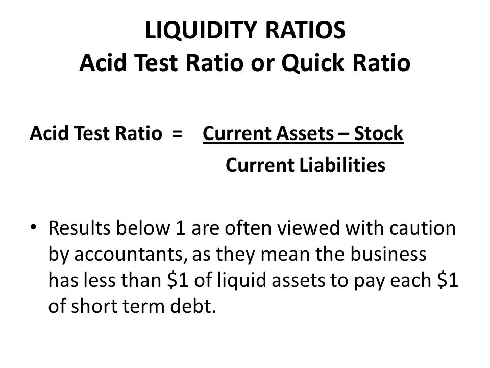liquidity asset and acid test ratio The liquidity ratio expresses a company's ability to acid test – a ratio used to determine the current asset is an asset on the balance sheet that can.
