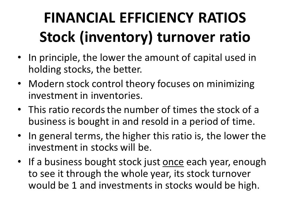 FINANCIAL EFFICIENCY RATIOS Stock (inventory) turnover ratio