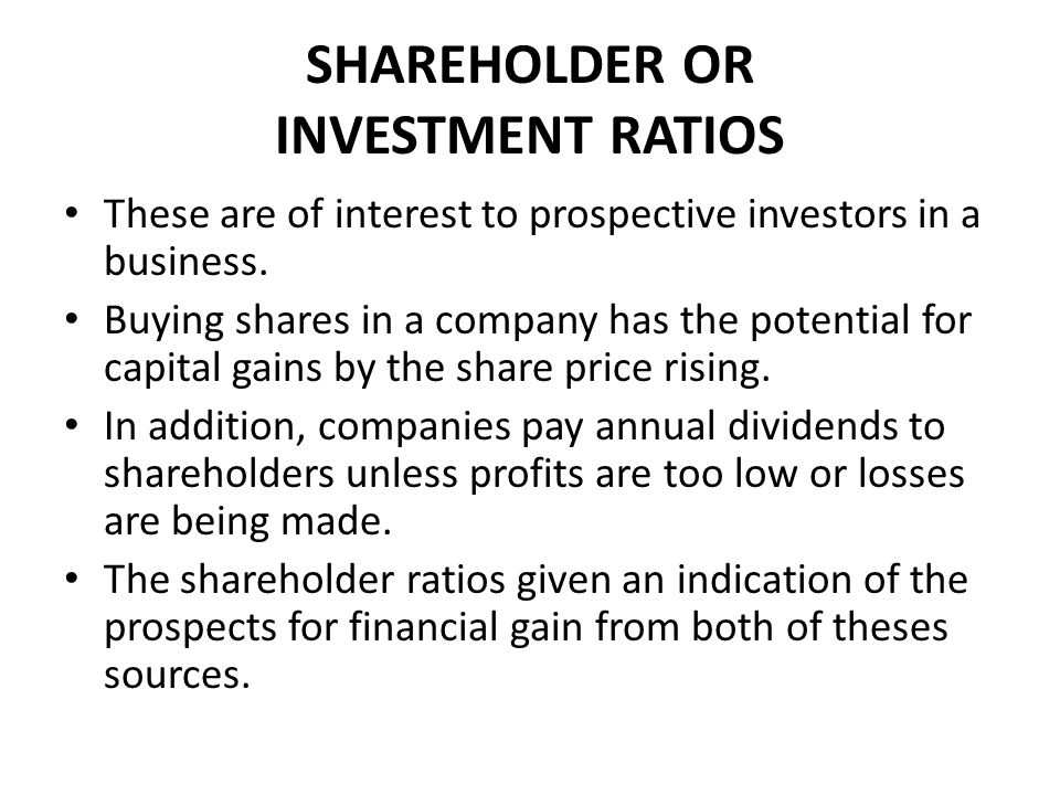 SHAREHOLDER OR INVESTMENT RATIOS