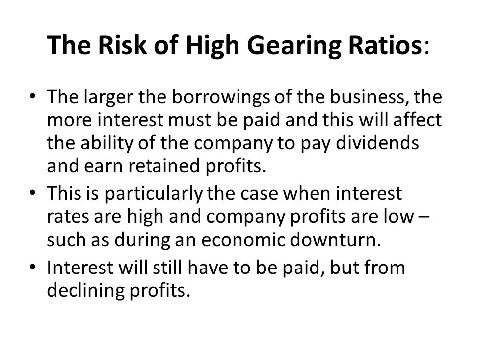 The Risk of High Gearing Ratios: