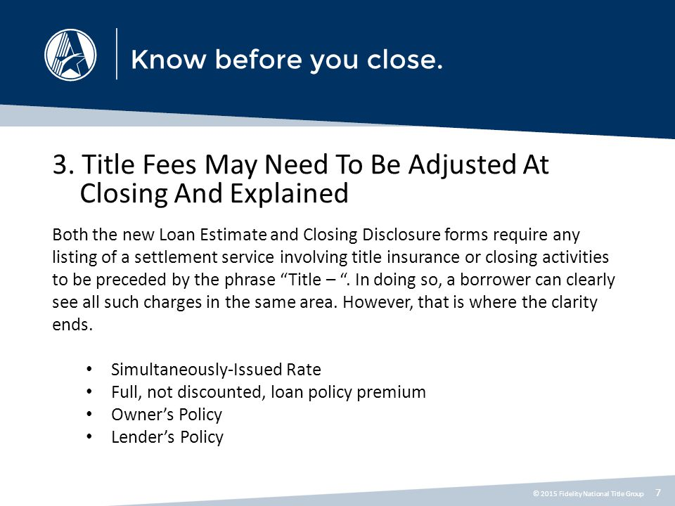 3. Title Fees May Need To Be Adjusted At Closing And Explained