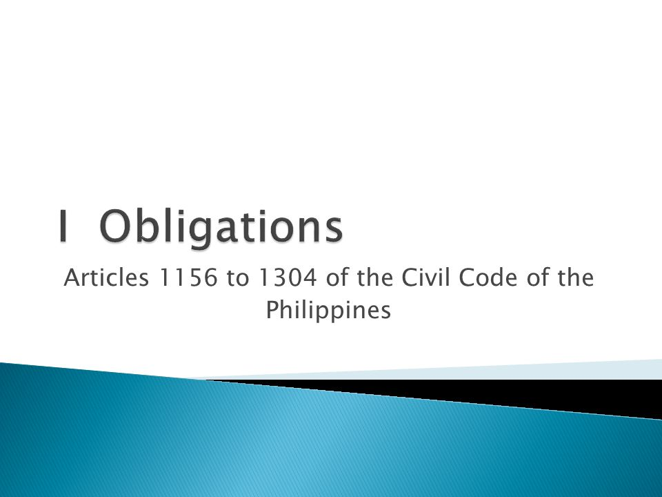Articles 1156 to 1304 of the Civil Code of the Philippines