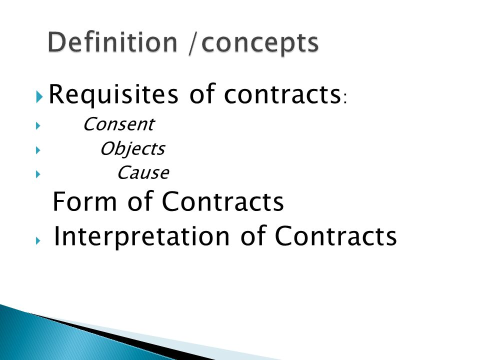 Definition /concepts Requisites of contracts: Form of Contracts