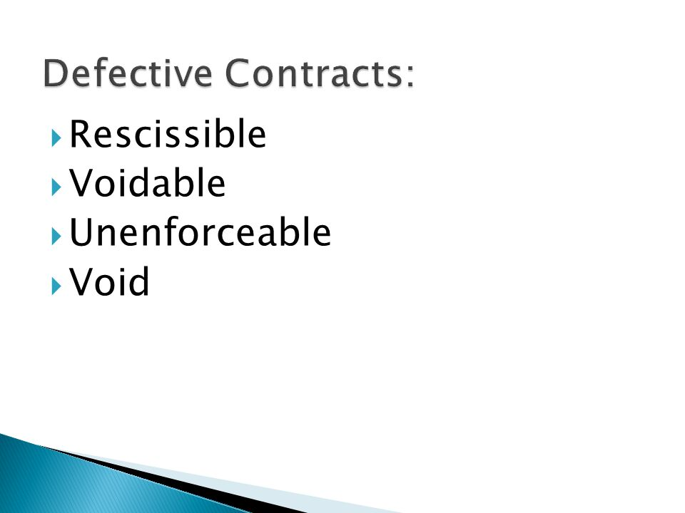Defective Contracts: Rescissible Voidable Unenforceable Void