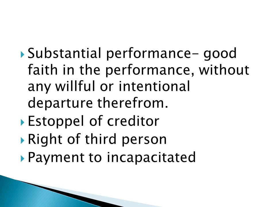 Substantial performance- good faith in the performance, without any willful or intentional departure therefrom.