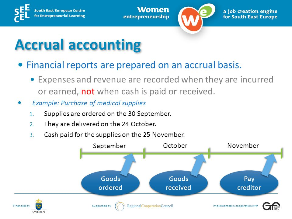 Accrual accounting Financial reports are prepared on an accrual basis.