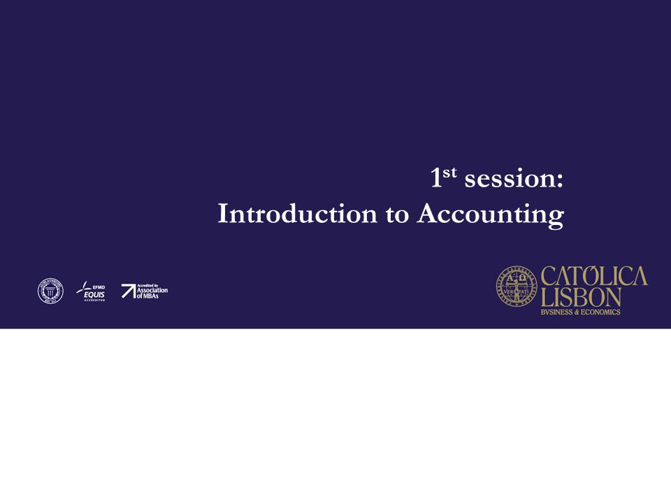 1st session: Introduction to Accounting