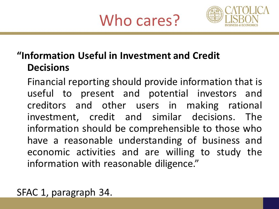 Who cares Information Useful in Investment and Credit Decisions