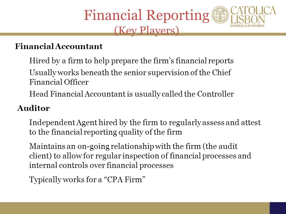 Financial Reporting (Key Players) Financial Accountant